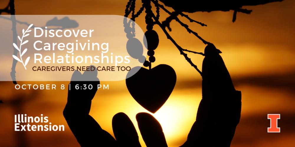 Discover Caregiving Relationships Webinar Series - Caregivers Need Care Too!