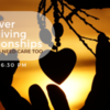 Discover Caregiving Relationships Webinar Series - Caregivers Need Care Too!
