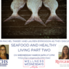 Seafood and Healthy Living Part Two