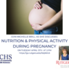 Nutrition and Physical Activity During Pregnancy