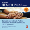 Domestic and Intimate Partner Violence in Research and the Law
